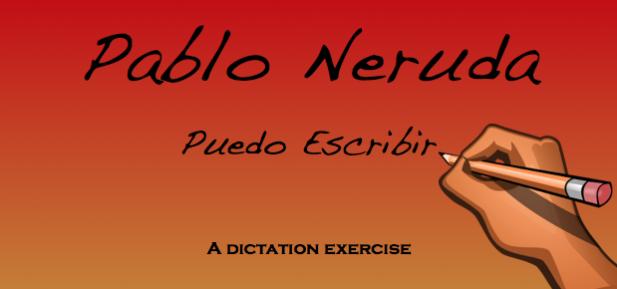 Spanish Dictation Neruda