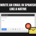 Write an email in Spanish like a Native