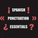 Spanish Punctuation Essentials