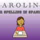 Have you met CAROLINE? She can help you spell in Spanish