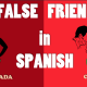 Watch Out for These 10 False Friends in Spanish