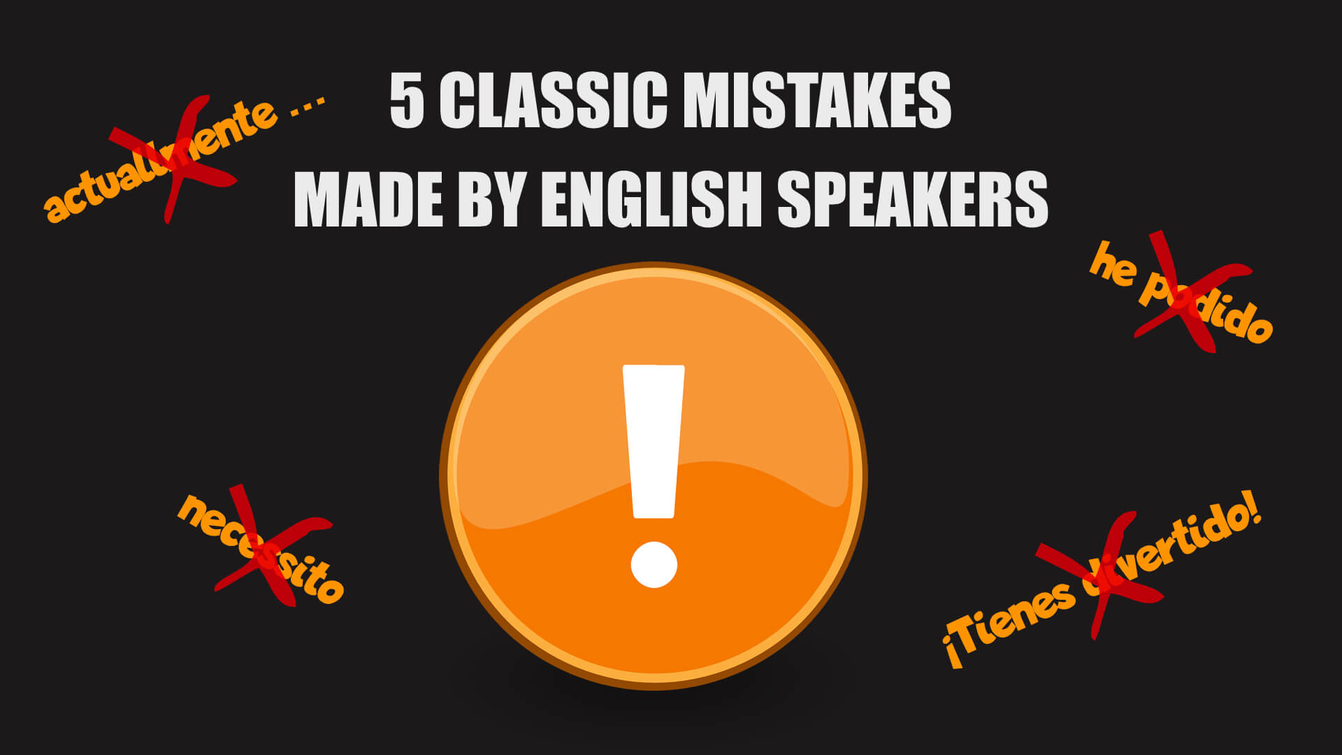 20 Classic Spanish Mistakes made by English Speakers