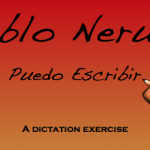 Spanish Dictation Neruda