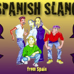 Spanish Slang: 10 words from Spain
