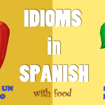Spanish Idioms with Food