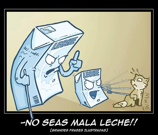 no seas mala leche  Spanish expression