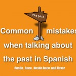 Mistakes talking past desde hace