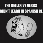 reflexive verbs you didn't learn in spanish class