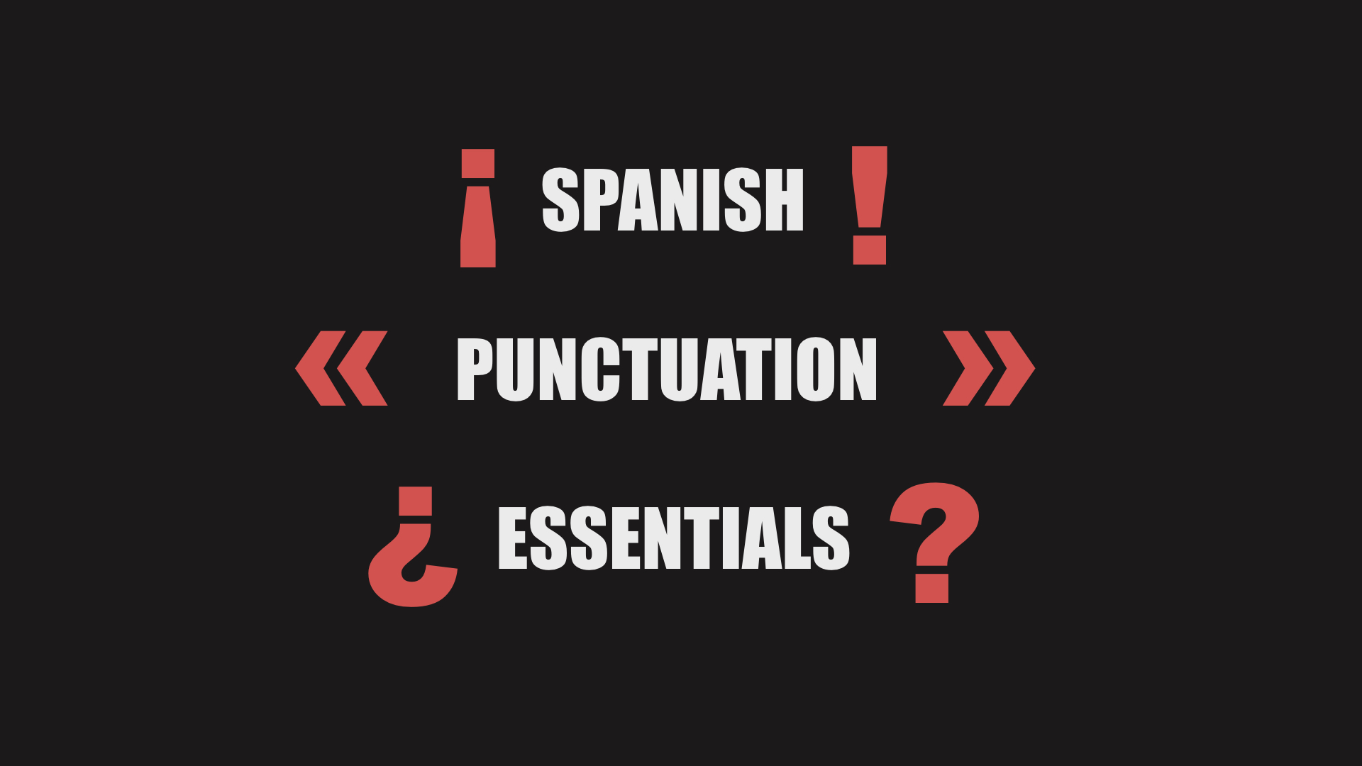 Spanish Punctuation Essentials Question Marks Exclamations Quotes