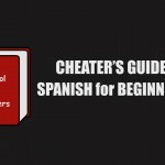 Cheaters guide: Spanish for Beginners