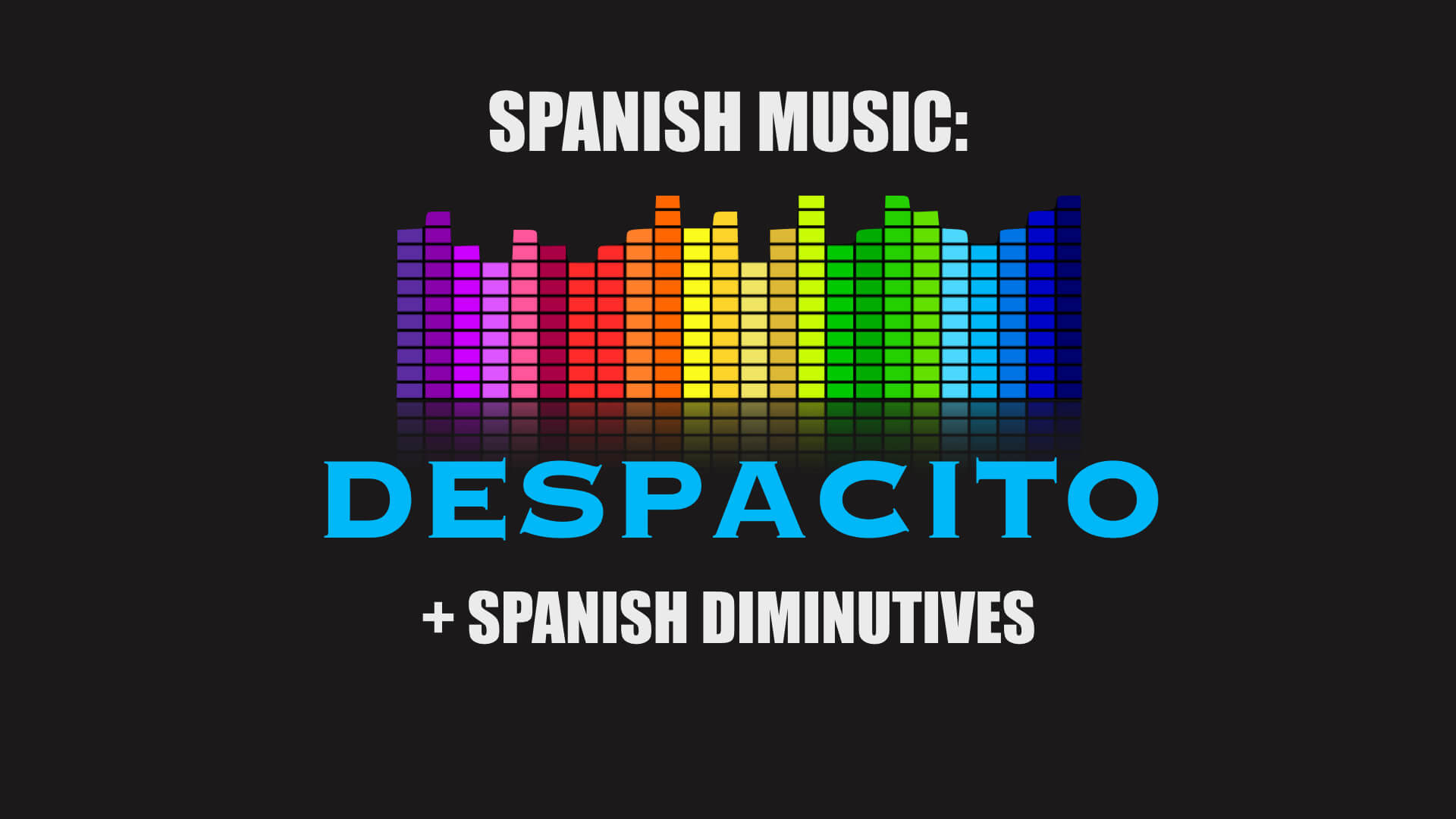 Despacito: Spanish Lyrics & English Translation