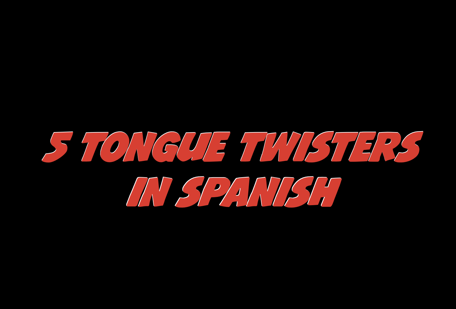 5 Tongue Twisters in Spanish with video