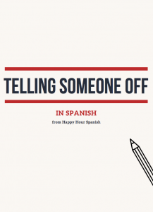tell-someone-off-in-spanish-curse-words