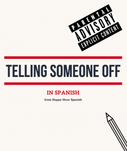 how to tell someone off in spanish