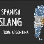 Spanish Slang: 10 Words from Argentina
