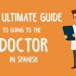 The Ultimate Spanish Guide for Going to the Doctor