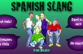 10 Spanish Slang words from Mexico